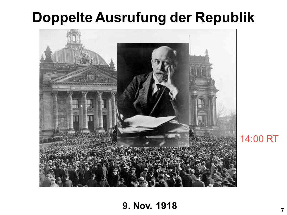 6 9. Nov. 1918 Prinz Max v. Baden Ernennt zum RK Friedrich Ebert, Vorsitzender der SPD Revolutionäre Legitimation
