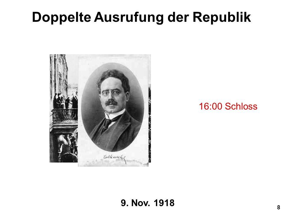 7 9. Nov. 1918 Doppelte Ausrufung der Republik 14:00 RT
