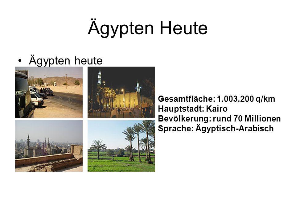 Ägypten Heute Ägypten heute Gesamtfläche: 1.003.200 q/km Hauptstadt: Kairo Bevölkerung: rund 70 Millionen Sprache: Ägyptisch-Arabisch