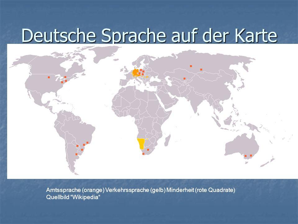 Deutsche Sprache auf der Karte Amtssprache (orange) Verkehrssprache (gelb) Minderheit (rote Quadrate) Quellbild Wikipedia
