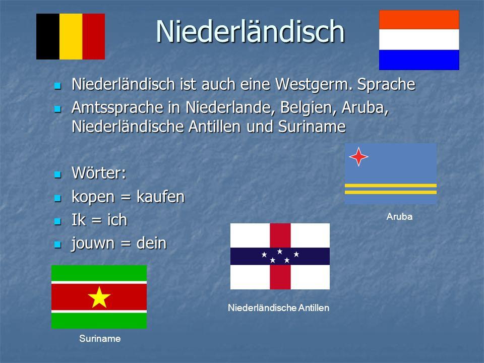 Niederländisch Niederländisch ist auch eine Westgerm.