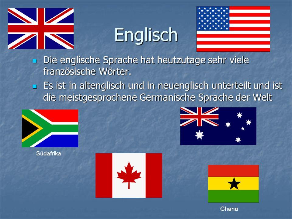 Englisch Die englische Sprache hat heutzutage sehr viele französische Wörter.
