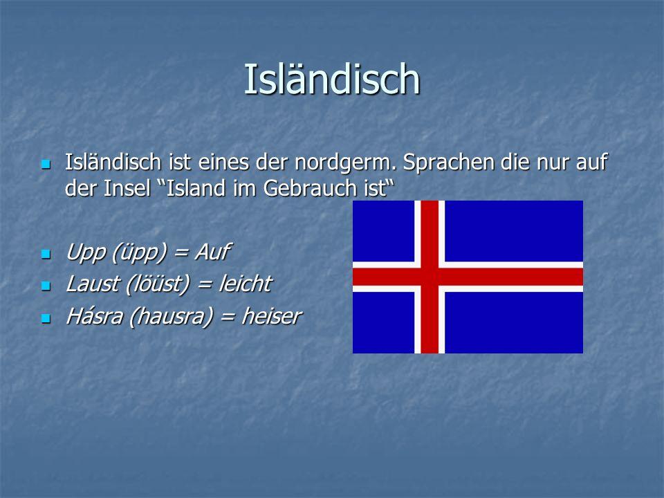 Isländisch Isländisch ist eines der nordgerm.