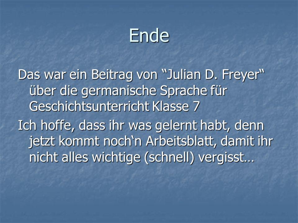 Ende Das war ein Beitrag von Julian D.