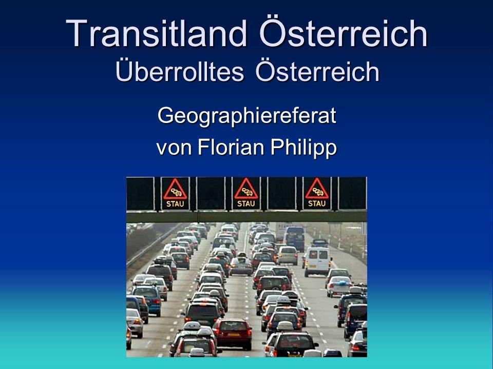 Transitland Österreich Überrolltes Österreich Geographiereferat von Florian Philipp