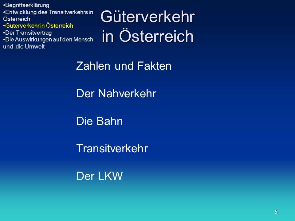 5 Güterverkehr in Österreich Begriffserklärung Entwicklung des Transitverkehrs in Österreich Güterverkehr in Österreich Der Transitvertrag Die Auswirk