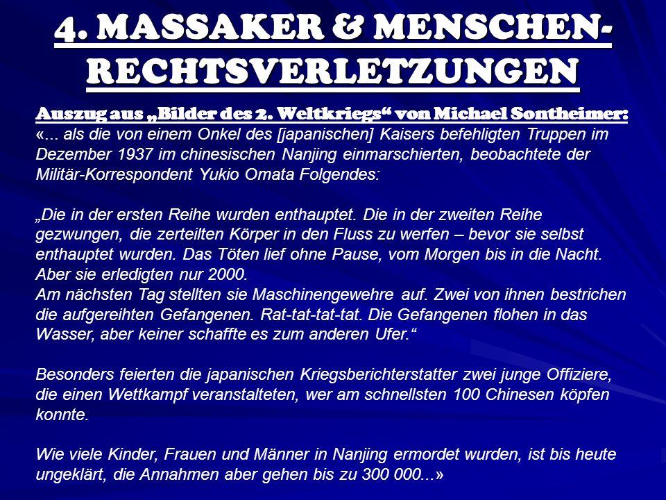 4. MASSAKER & MENSCHEN- RECHTSVERLETZUNGEN Auszug aus Bilder des 2. Weltkriegs von Michael Sontheimer: «... als die von einem Onkel des [japanischen]