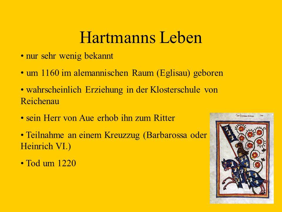 Hartmanns Leben nur sehr wenig bekannt um 1160 im alemannischen Raum (Eglisau) geboren wahrscheinlich Erziehung in der Klosterschule von Reichenau sei