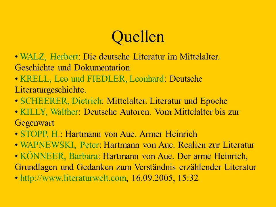 Quellen WALZ, Herbert: Die deutsche Literatur im Mittelalter. Geschichte und Dokumentation KRELL, Leo und FIEDLER, Leonhard: Deutsche Literaturgeschic