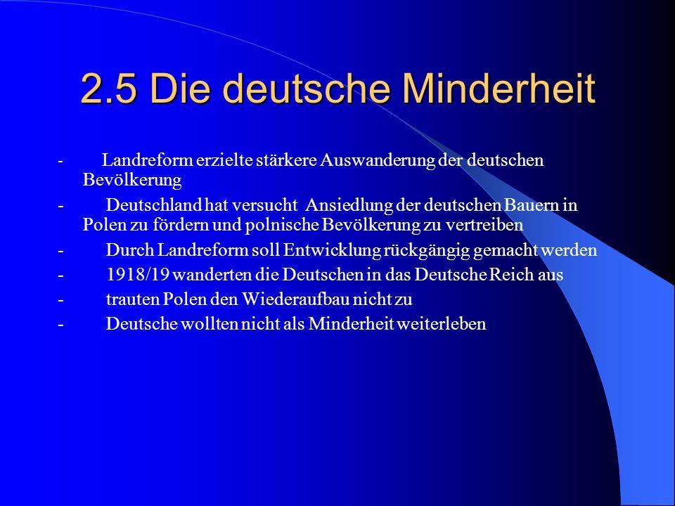 2.5 Die deutsche Minderheit - Landreform erzielte stärkere Auswanderung der deutschen Bevölkerung - Deutschland hat versucht Ansiedlung der deutschen