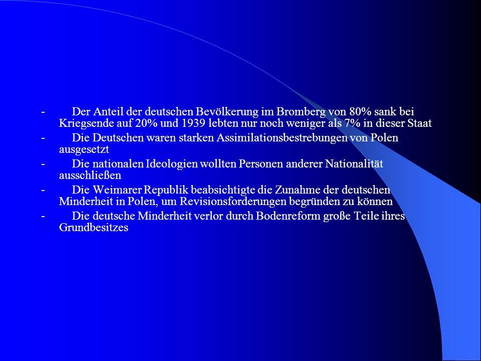 - Der Anteil der deutschen Bevölkerung im Bromberg von 80% sank bei Kriegsende auf 20% und 1939 lebten nur noch weniger als 7% in dieser Staat - Die D
