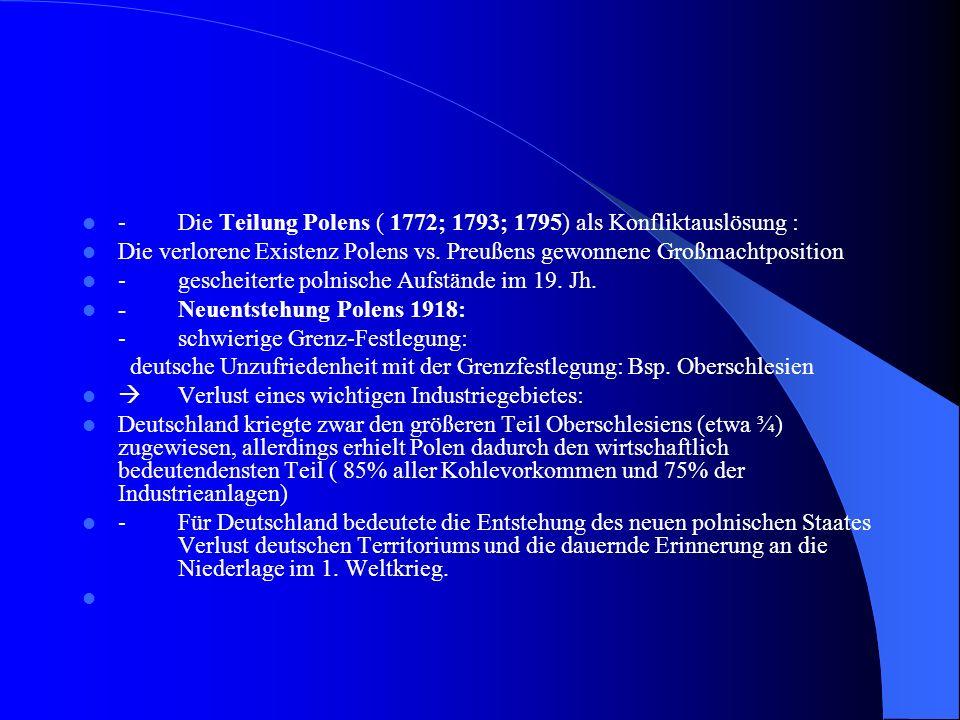 -Die Teilung Polens ( 1772; 1793; 1795) als Konfliktauslösung : Die verlorene Existenz Polens vs. Preußens gewonnene Großmachtposition -gescheiterte p