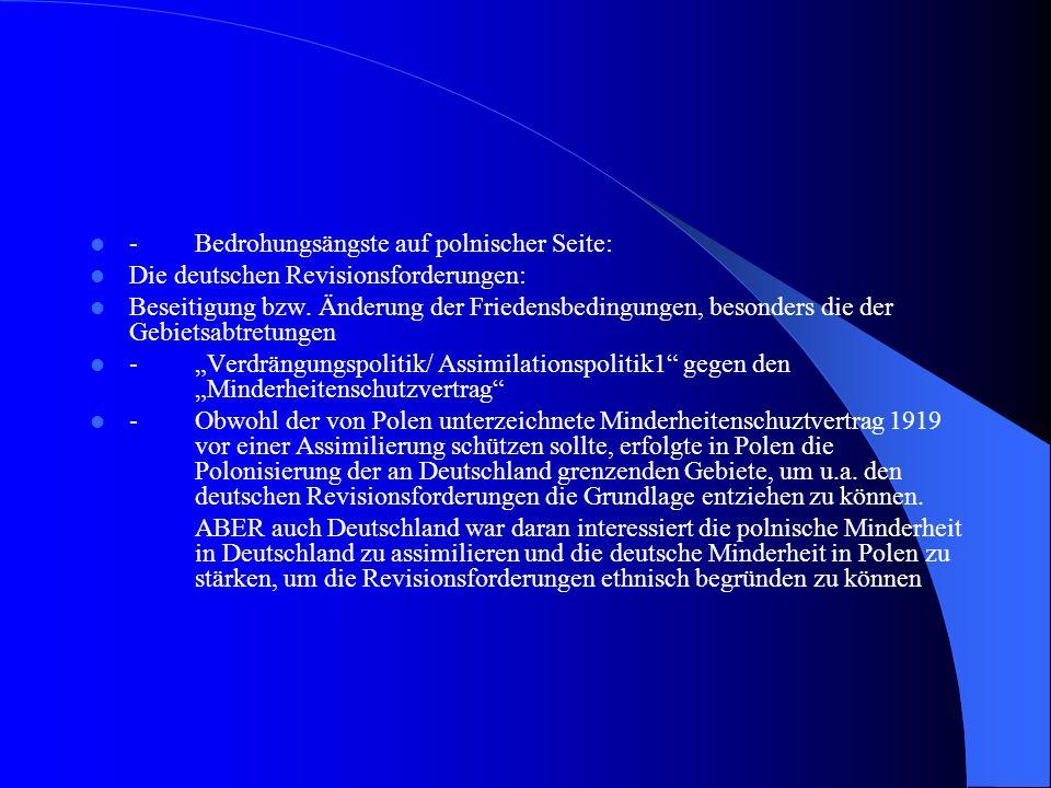 -Bedrohungsängste auf polnischer Seite: Die deutschen Revisionsforderungen: Beseitigung bzw. Änderung der Friedensbedingungen, besonders die der Gebie