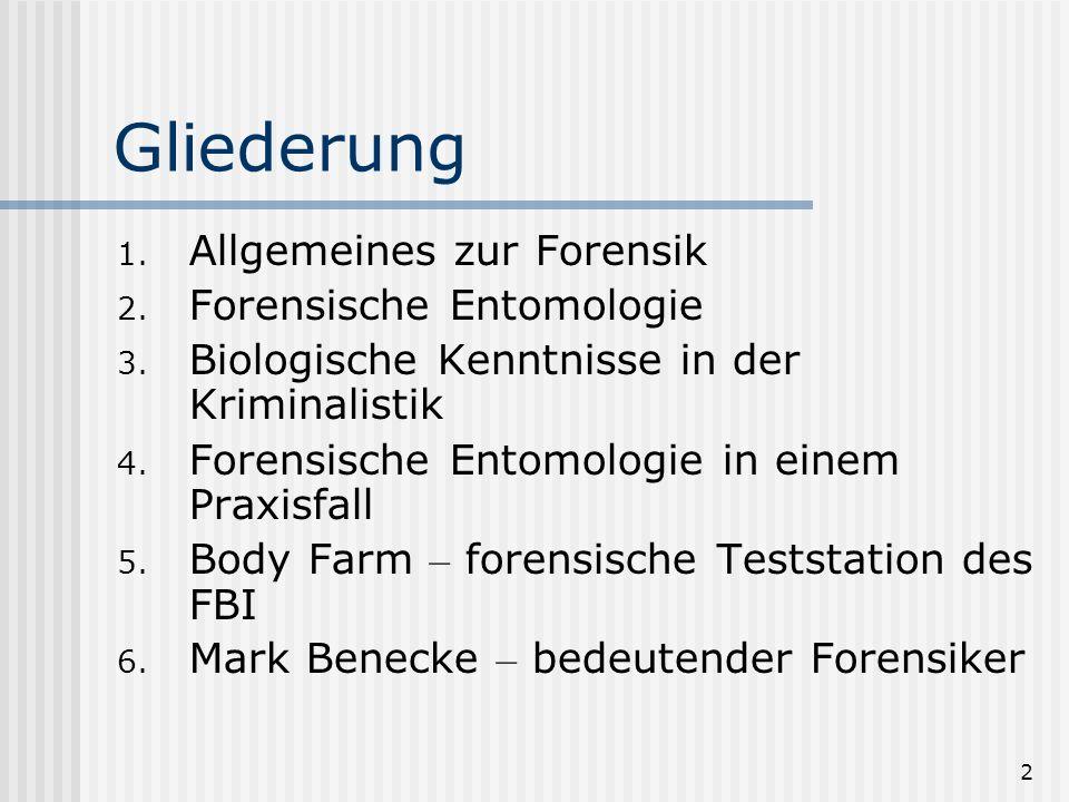 2 Gliederung 1. Allgemeines zur Forensik 2. Forensische Entomologie 3. Biologische Kenntnisse in der Kriminalistik 4. Forensische Entomologie in einem