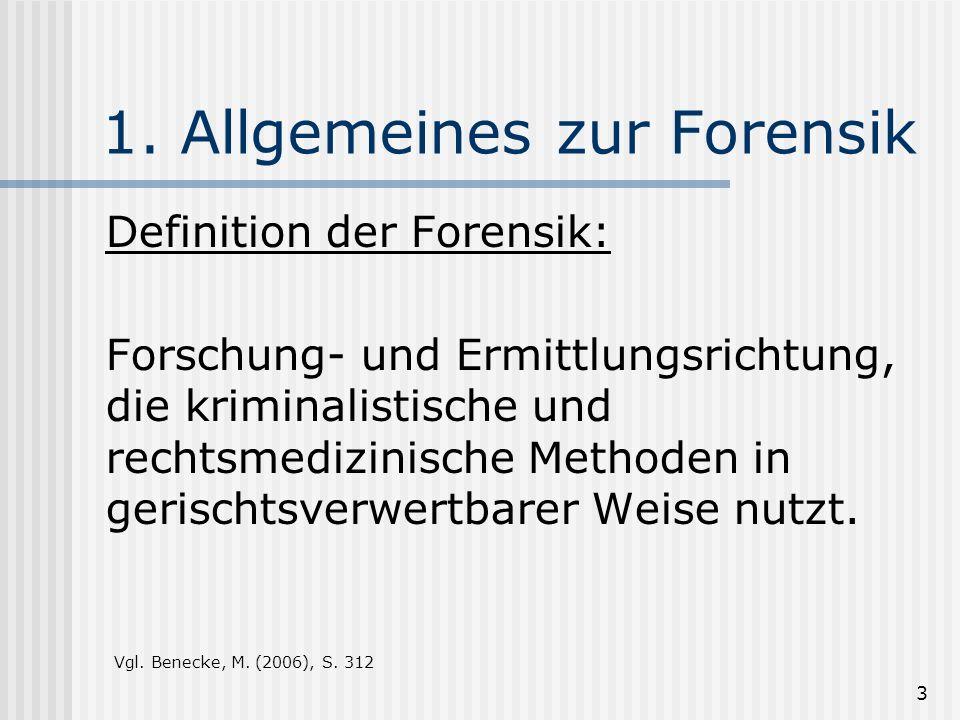 3 1. Allgemeines zur Forensik Definition der Forensik: Forschung- und Ermittlungsrichtung, die kriminalistische und rechtsmedizinische Methoden in ger