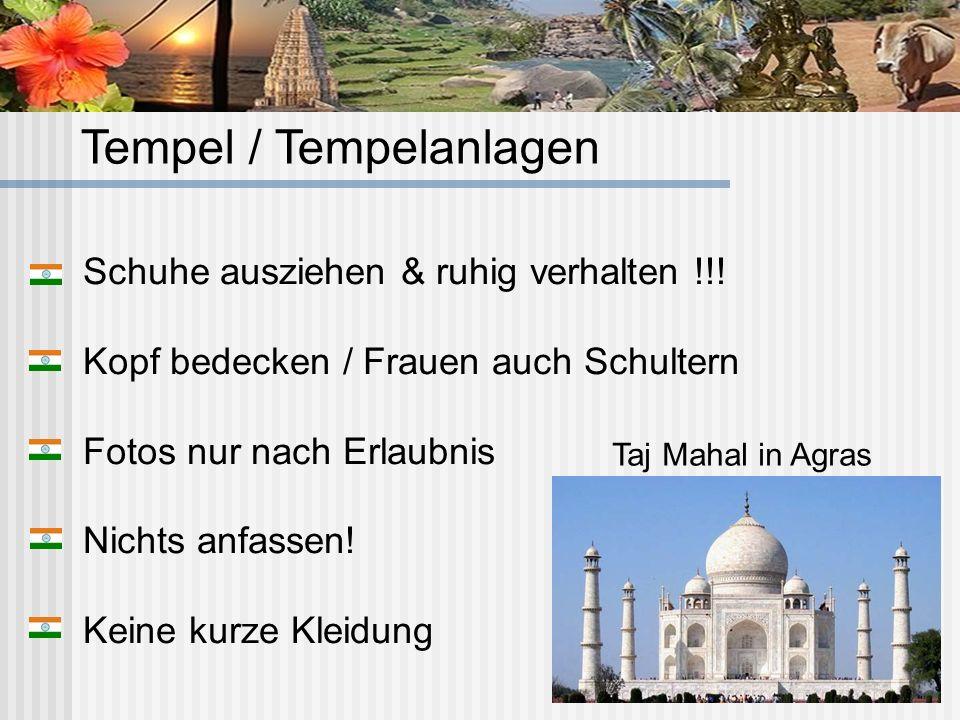Tempel / Tempelanlagen Taj Mahal in Agras Schuhe ausziehen & ruhig verhalten !!! Kopf bedecken / Frauen auch Schultern Fotos nur nach Erlaubnis Nichts