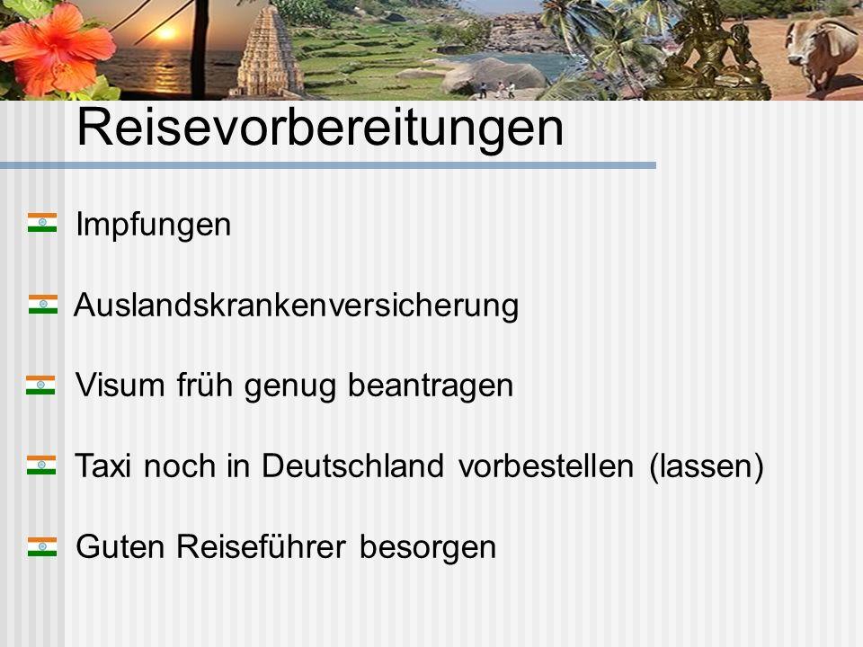 Reisevorbereitungen Impfungen Auslandskrankenversicherung Visum früh genug beantragen Taxi noch in Deutschland vorbestellen (lassen) Guten Reiseführer