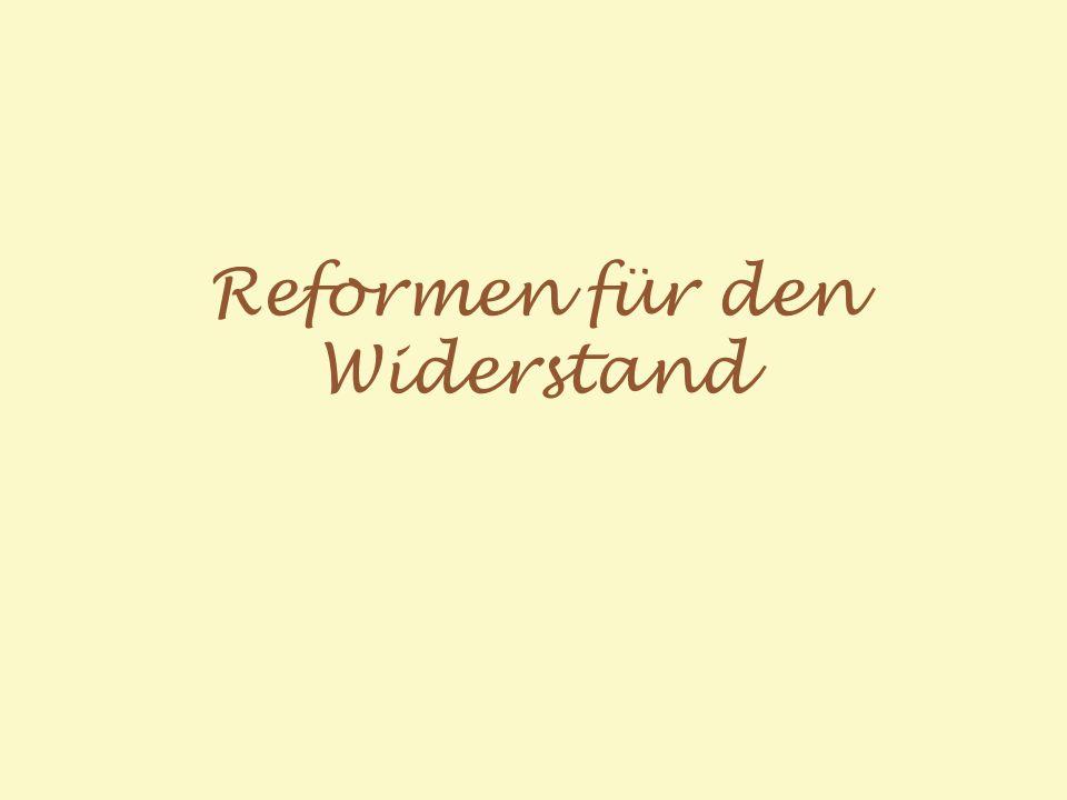 Reformen für den Widerstand