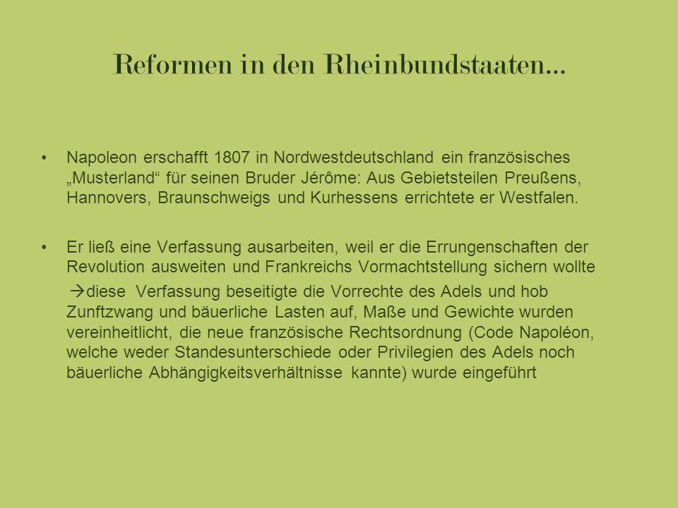 Reformen in den Rheinbundstaaten… Napoleon erschafft 1807 in Nordwestdeutschland ein französisches Musterland für seinen Bruder Jérôme: Aus Gebietstei