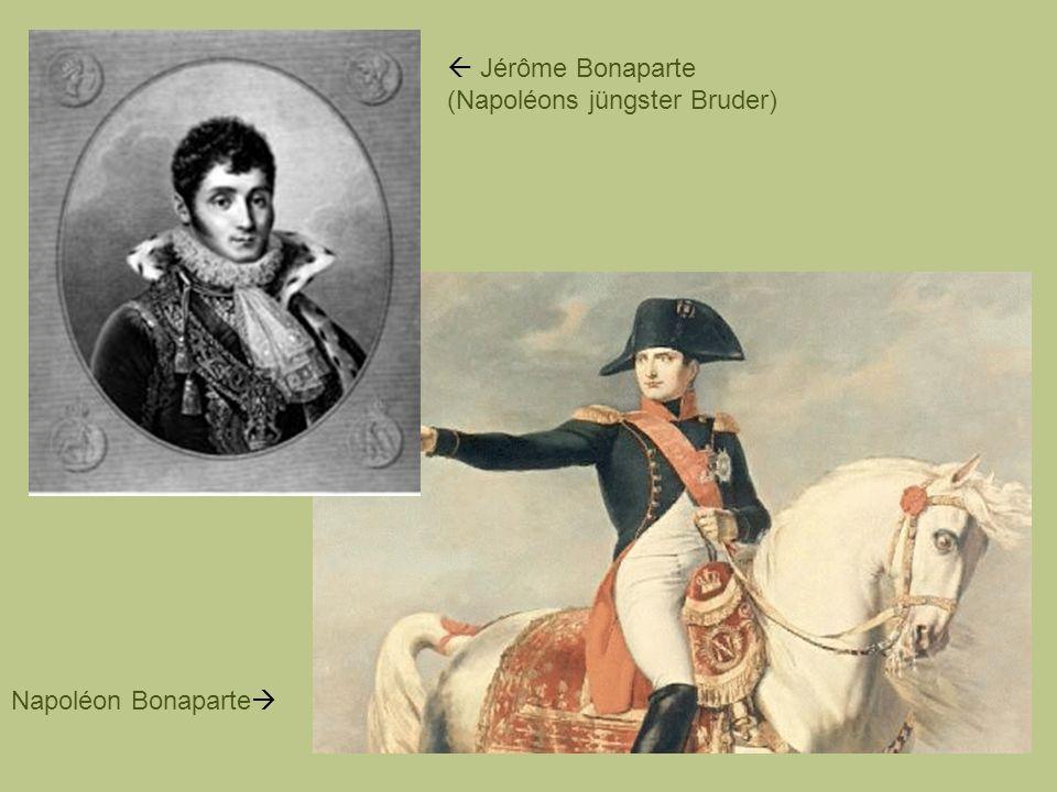 Jérôme Bonaparte (Napoléons jüngster Bruder) Napoléon Bonaparte