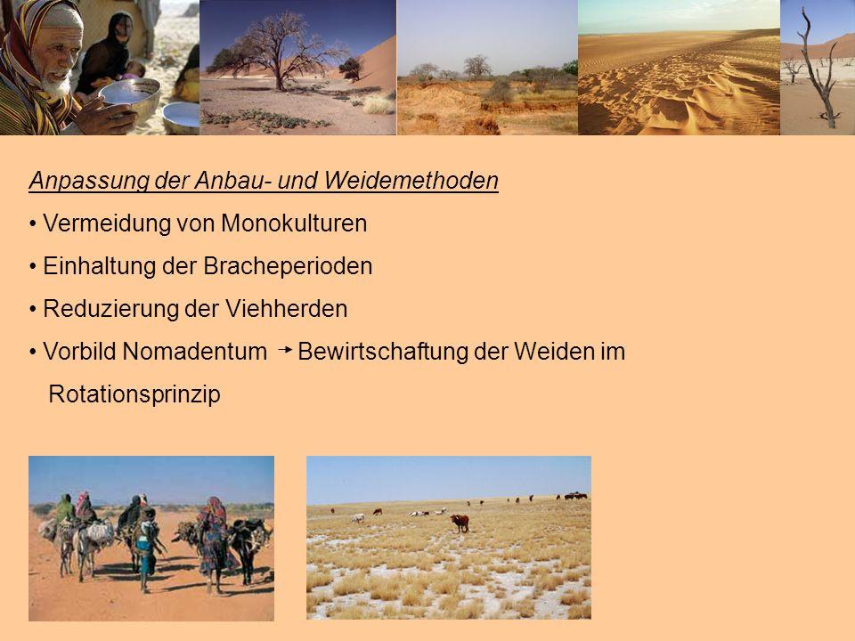 Anpassung der Anbau- und Weidemethoden Vermeidung von Monokulturen Einhaltung der Bracheperioden Reduzierung der Viehherden Vorbild Nomadentum Bewirts