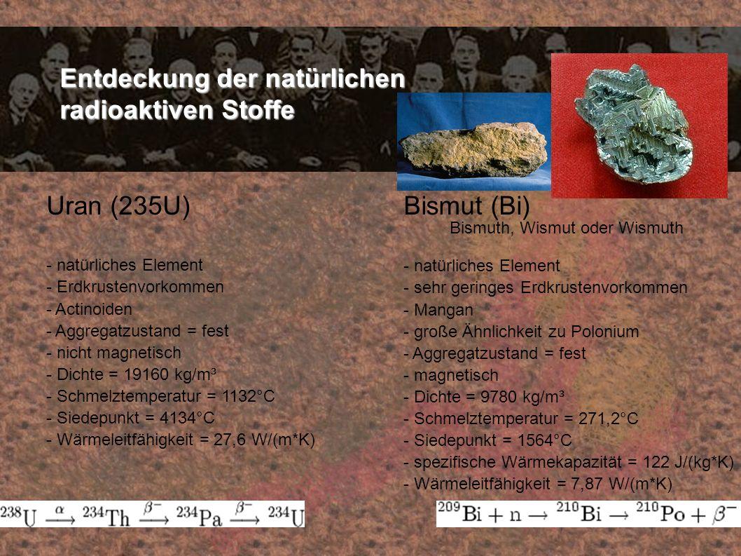 Entdeckung der natürlichen radioaktiven Stoffe Uran (235U) - natürliches Element - Erdkrustenvorkommen - Actinoiden - Aggregatzustand = fest - nicht m