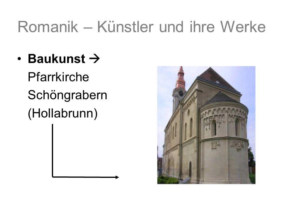 Romanik – Künstler und ihre Werke Baukunst Pfarrkirche Schöngrabern (Hollabrunn)