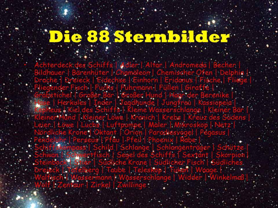 Die 88 Sternbilder Achterdeck des Schiffs | Adler | Altar | Andromeda | Becher | Bildhauer | Bärenhüter | Chamäleon | Chemischer Ofen | Delphin | Drac