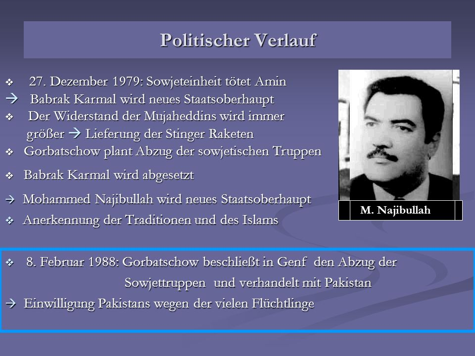 Politischer Verlauf Mohammed Najibullah wird neues Staatsoberhaupt Mohammed Najibullah wird neues Staatsoberhaupt Anerkennung der Traditionen und des