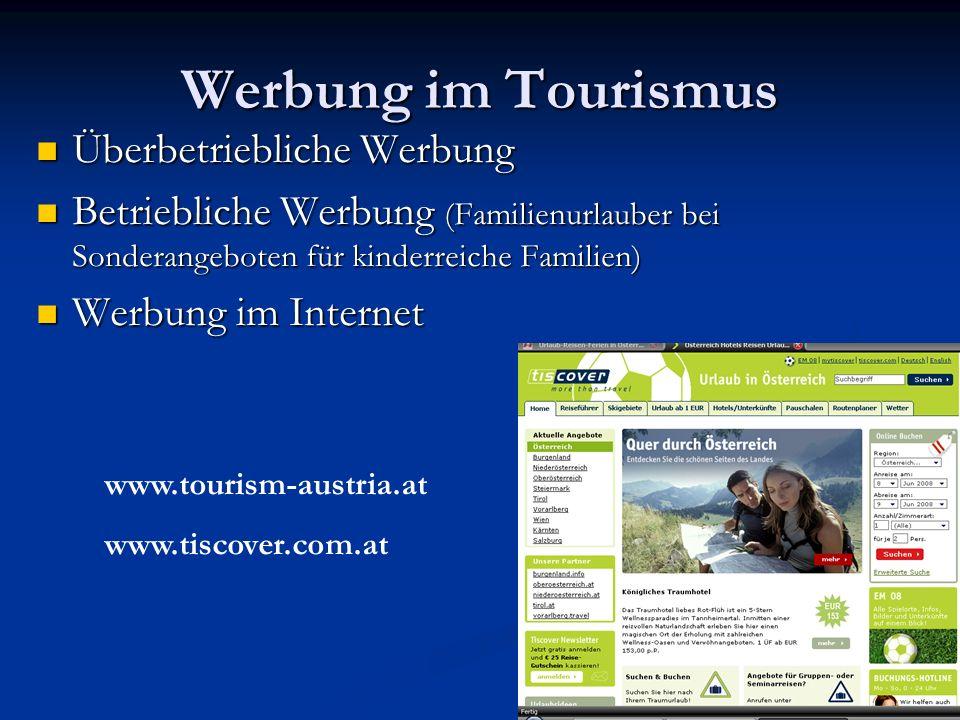 Werbung im Tourismus Überbetriebliche Werbung Überbetriebliche Werbung Betriebliche Werbung (Familienurlauber bei Sonderangeboten für kinderreiche Fam