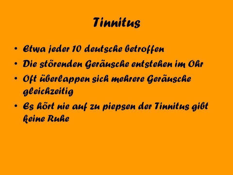 Tinnitus Etwa jeder 10 deutsche betroffen Die störenden Geräusche entstehen im Ohr Oft überlappen sich mehrere Geräusche gleichzeitig Es hört nie auf