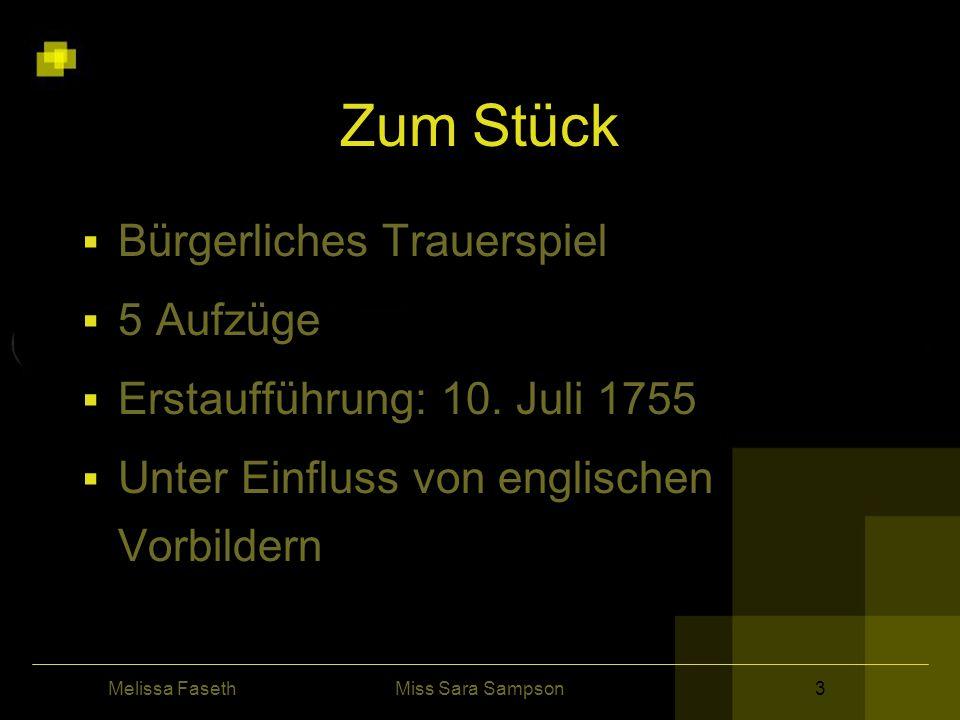 Melissa FasethMiss Sara Sampson Zum Stück Bürgerliches Trauerspiel 5 Aufzüge Erstaufführung: 10.