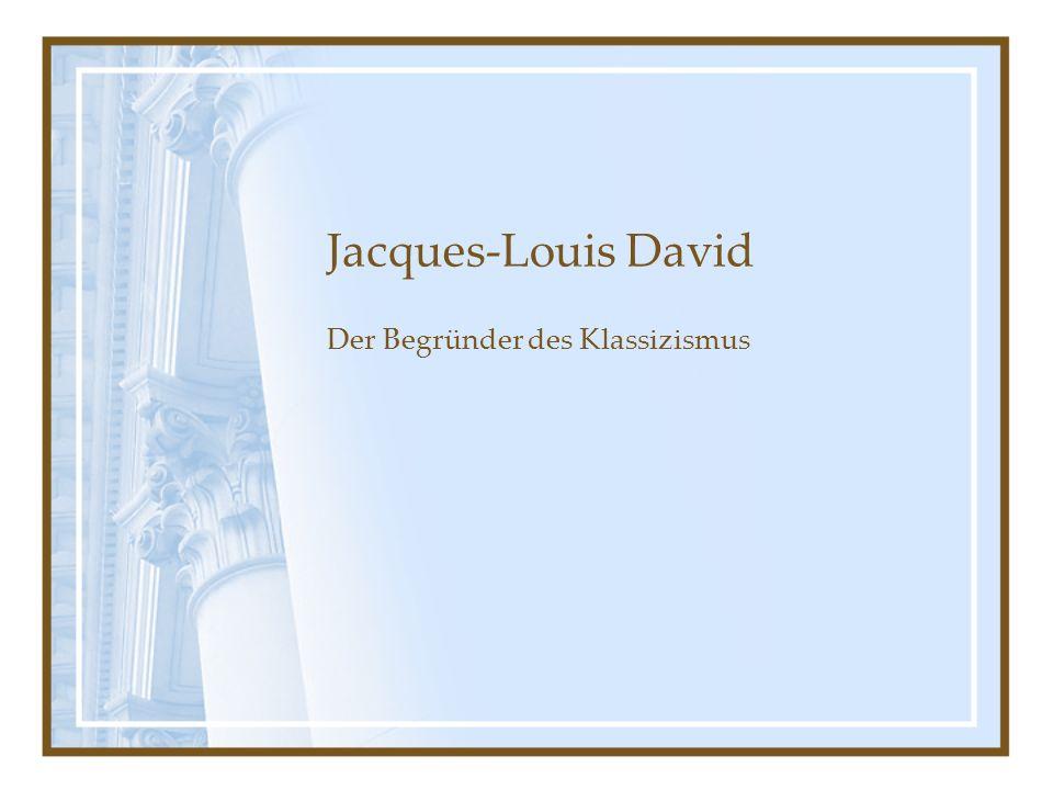 Jacques-Louis David Der Begründer des Klassizismus