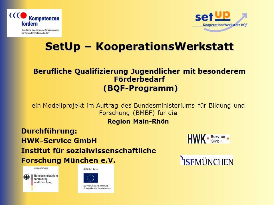 SetUp – KooperationsWerkstatt Berufliche Qualifizierung Jugendlicher mit besonderem Förderbedarf (BQF-Programm) ein Modellprojekt im Auftrag des Bunde