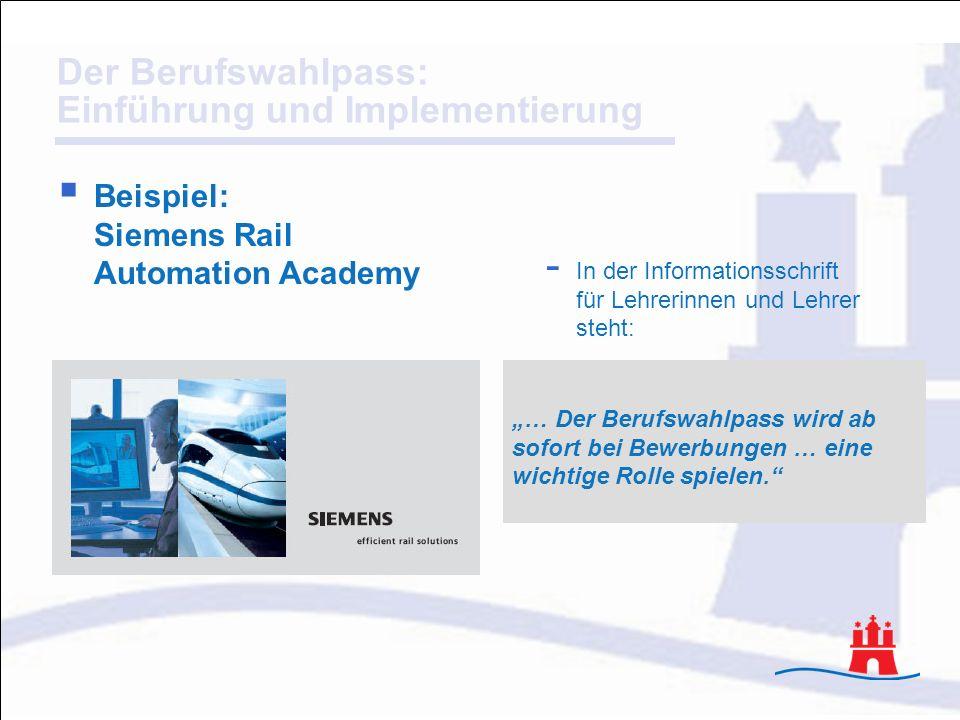 Der Berufswahlpass: Einführung und Implementierung Beispiel: Siemens Rail Automation Academy - In der Informationsschrift für Lehrerinnen und Lehrer s