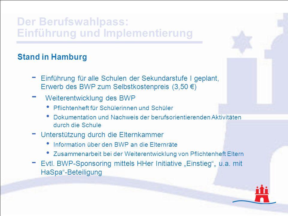 Der Berufswahlpass: Einführung und Implementierung Stand in Hamburg - Einführung für alle Schulen der Sekundarstufe I geplant, Erwerb des BWP zum Selb