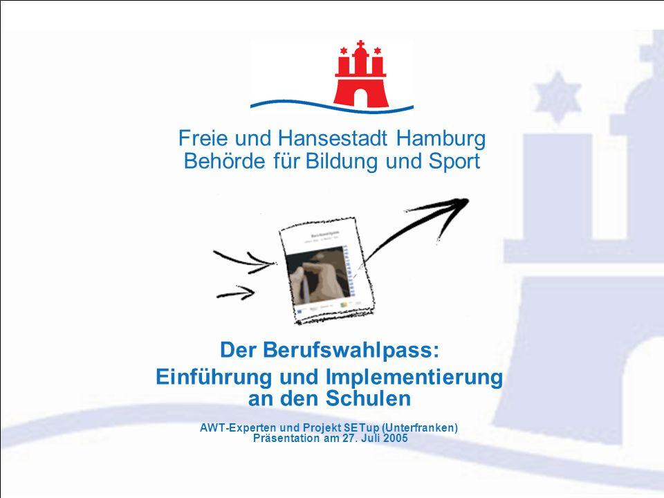 Der Berufswahlpass: Einführung und Implementierung an den Schulen AWT-Experten und Projekt SETup (Unterfranken) Präsentation am 27. Juli 2005