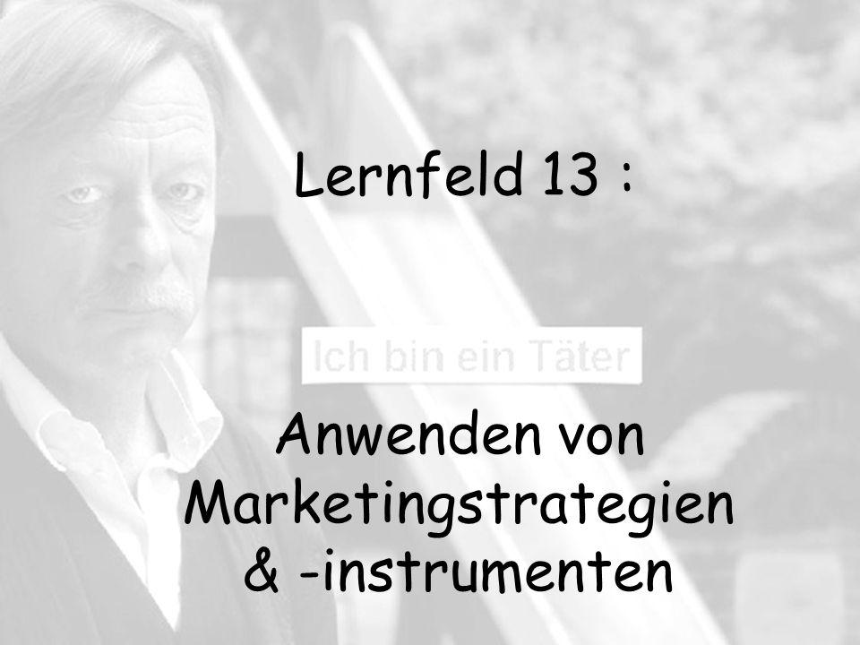 Lernfeld 13 : Anwenden von Marketingstrategien & -instrumenten