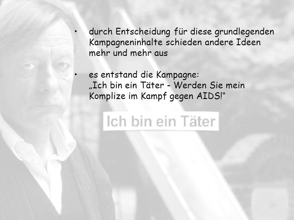 es entstand die Kampagne: Ich bin ein Täter - Werden Sie mein Komplize im Kampf gegen AIDS.