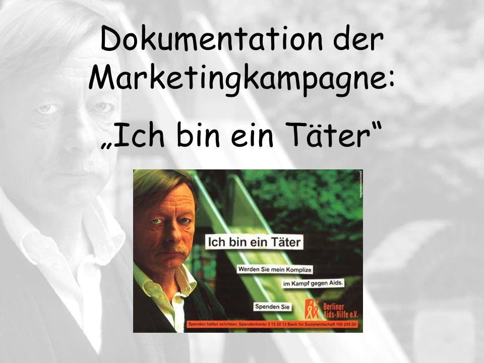 Dokumentation der Marketingkampagne: Ich bin ein Täter