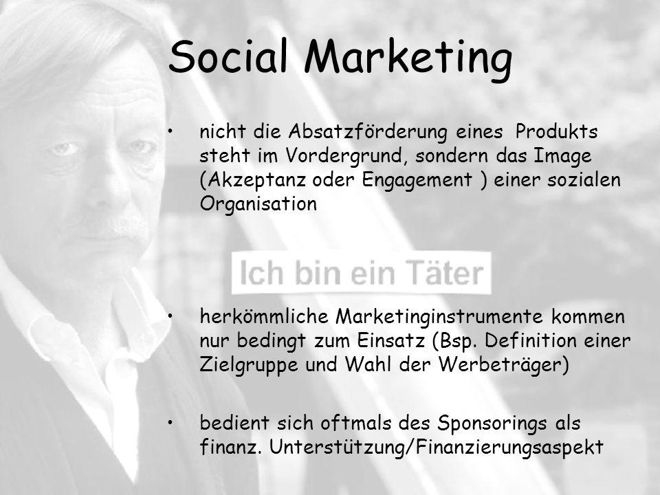 Social Marketing herkömmliche Marketinginstrumente kommen nur bedingt zum Einsatz (Bsp.
