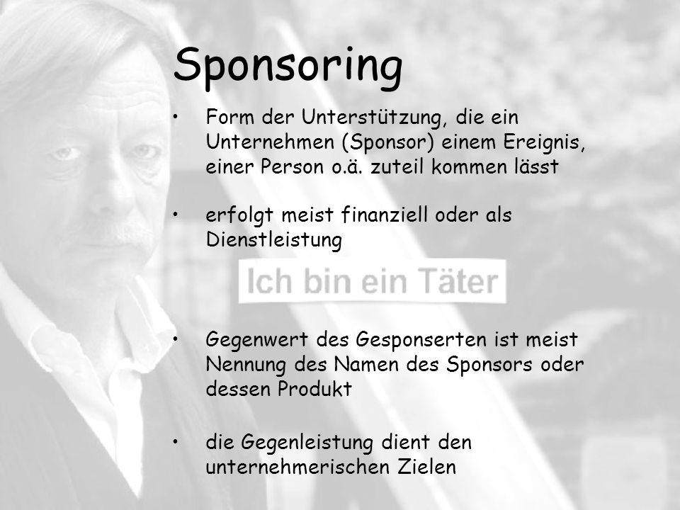 Sponsoring Form der Unterstützung, die ein Unternehmen (Sponsor) einem Ereignis, einer Person o.ä.