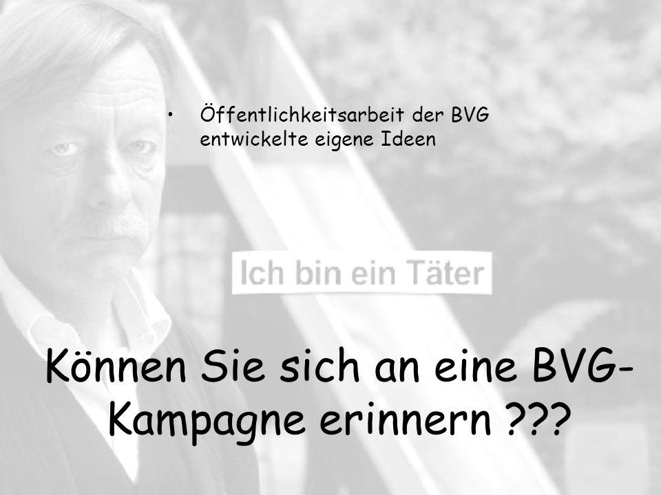 Können Sie sich an eine BVG- Kampagne erinnern ??.