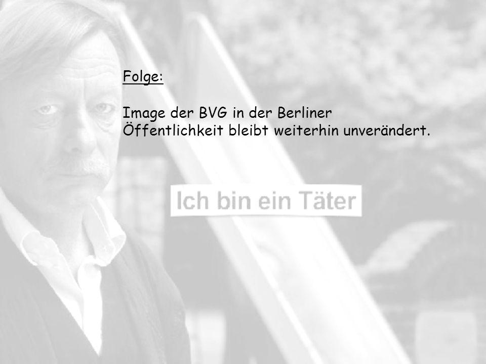 Image der BVG in der Berliner Öffentlichkeit bleibt weiterhin unverändert. Folge: