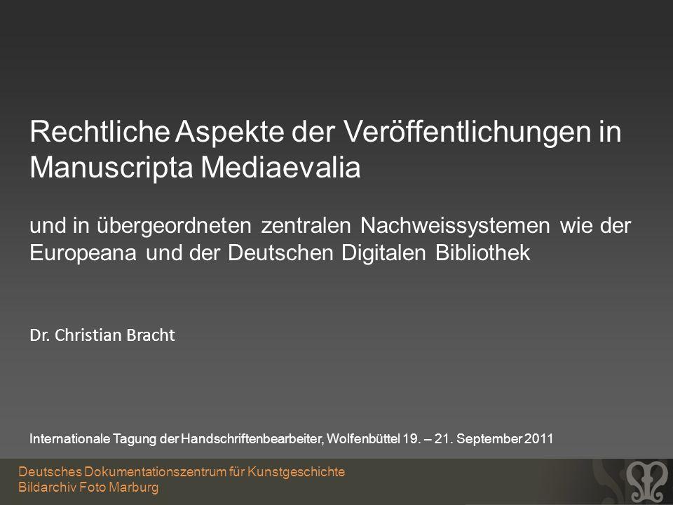 Deutsches Dokumentationszentrum für Kunstgeschichte Bildarchiv Foto Marburg Rechtliche Aspekte der Veröffentlichungen in Manuscripta Mediaevalia und i