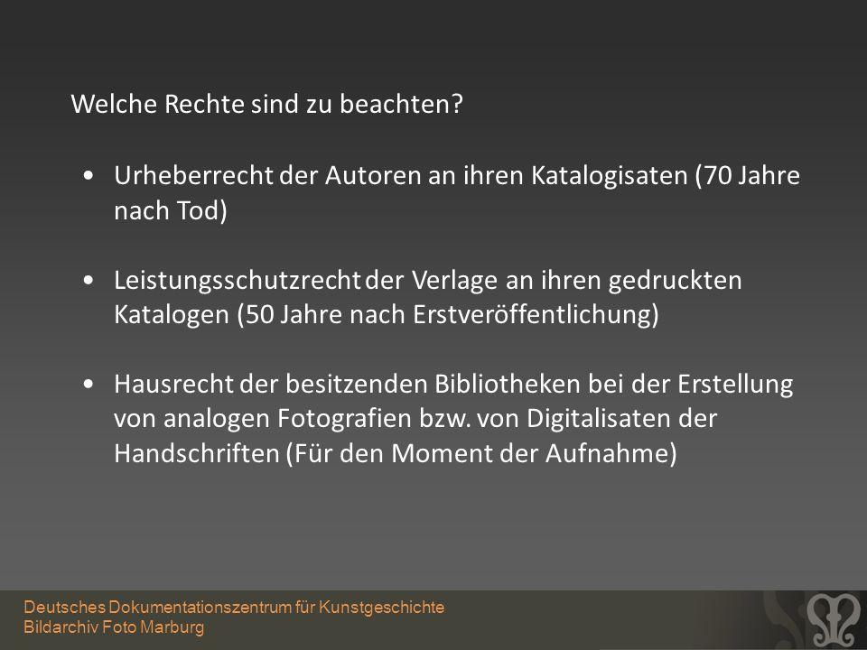 Deutsches Dokumentationszentrum für Kunstgeschichte Bildarchiv Foto Marburg Welche Rechte sind zu beachten? Urheberrecht der Autoren an ihren Katalogi