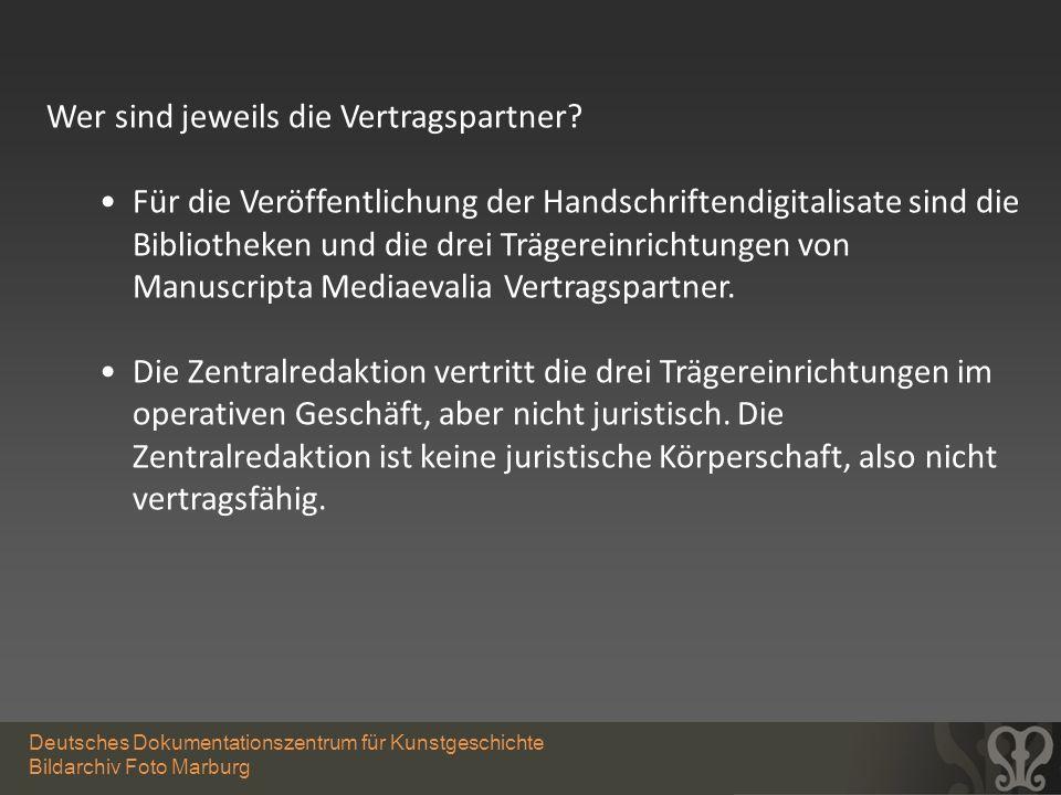 Deutsches Dokumentationszentrum für Kunstgeschichte Bildarchiv Foto Marburg Wer sind jeweils die Vertragspartner? Für die Veröffentlichung der Handsch