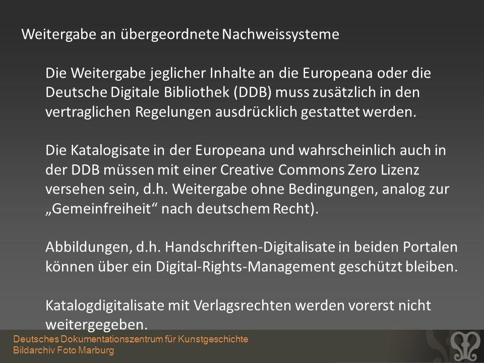 Deutsches Dokumentationszentrum für Kunstgeschichte Bildarchiv Foto Marburg Weitergabe an übergeordnete Nachweissysteme Die Weitergabe jeglicher Inhal