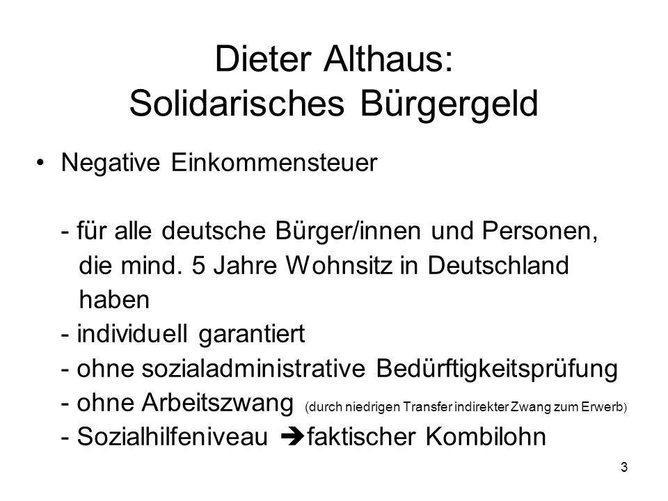 3 Dieter Althaus: Solidarisches Bürgergeld Negative Einkommensteuer - für alle deutsche Bürger/innen und Personen, die mind.