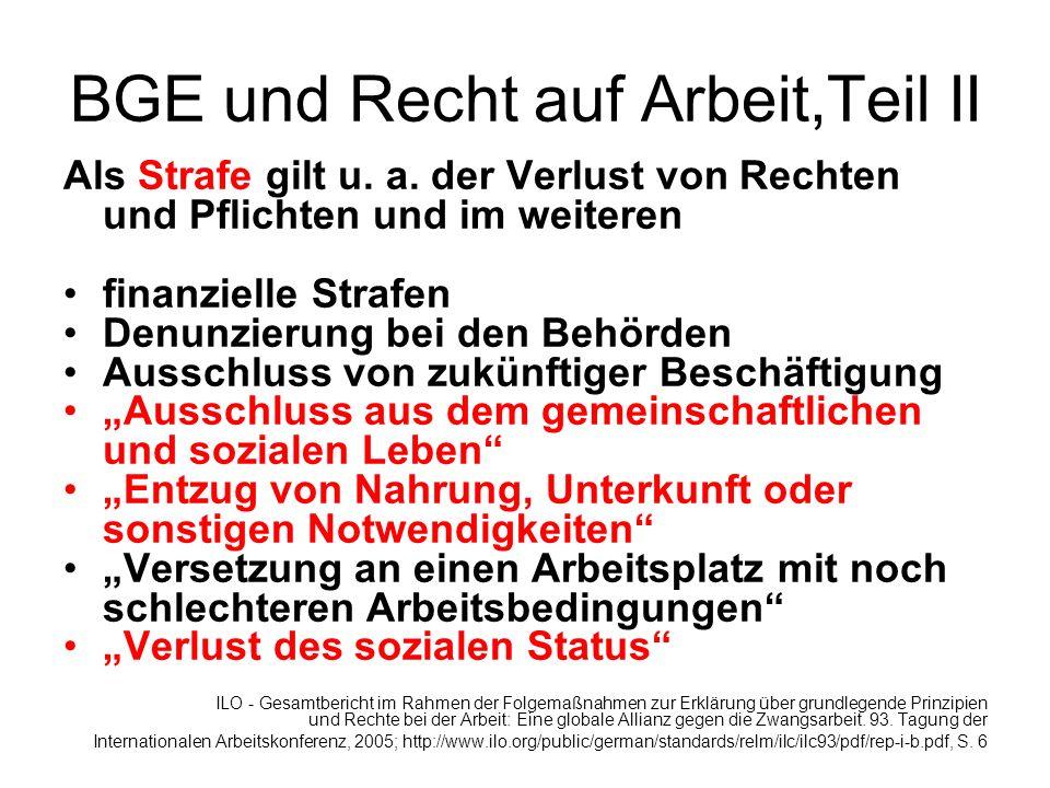 BGE und Recht auf Arbeit,Teil II Als Strafe gilt u. a. der Verlust von Rechten und Pflichten und im weiteren finanzielle Strafen Denunzierung bei den